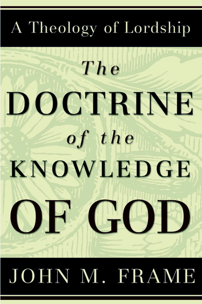 The Doctrine of the Knowledge of God John Frame cover